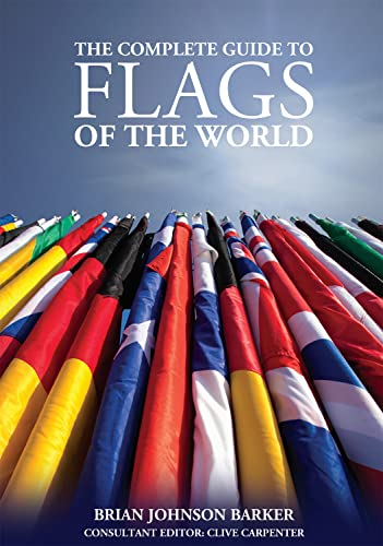 The Complete Guide to Flags of the World By Brian Johnson Barker