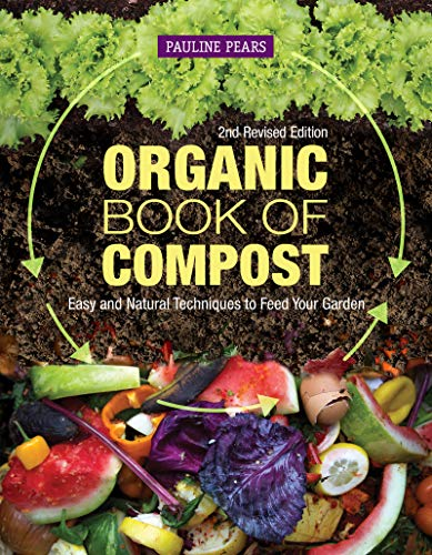 Organic Book of Compost, 2nd Revised Edition By Pauline Pears
