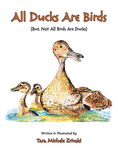 All Ducks Are Birds By Tara Michele Zrinski