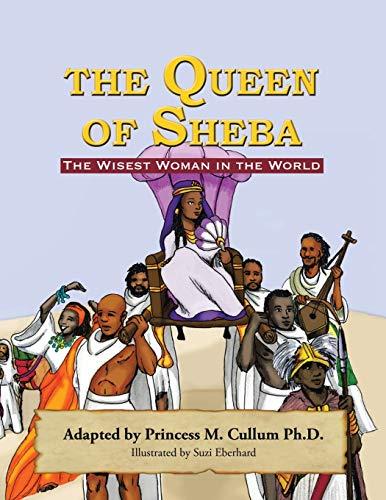 The Queen of Sheba By Princess M Cullum Ph D