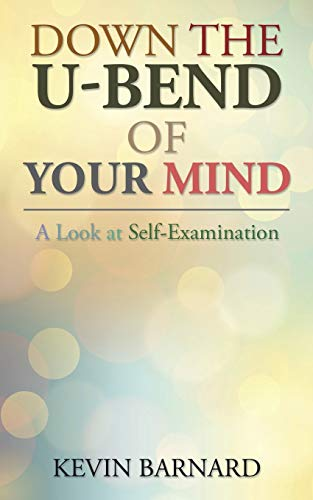 Down the U-Bend of Your Mind By Kevin Barnard