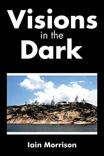 Visions in the Dark By Iain Morrison