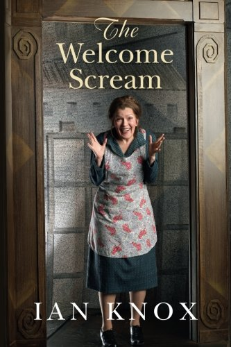 The Welcome Scream By Ian Knox