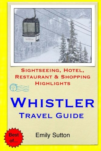 Whistler Travel Guide By Emily Sutton