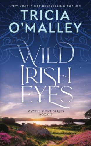 Wild Irish Eyes By Tricia O'Malley
