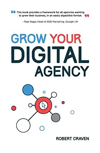 Grow Your Digital Agency By MR Robert Craven