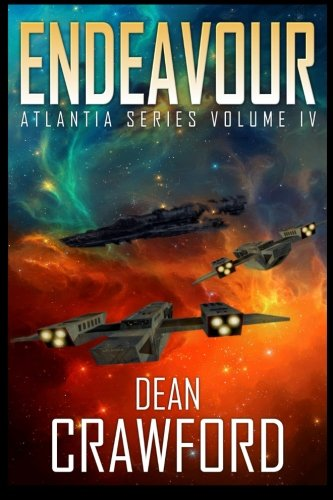 Endeavour: Volume 4 (Atlantia Series) By Dean Crawford