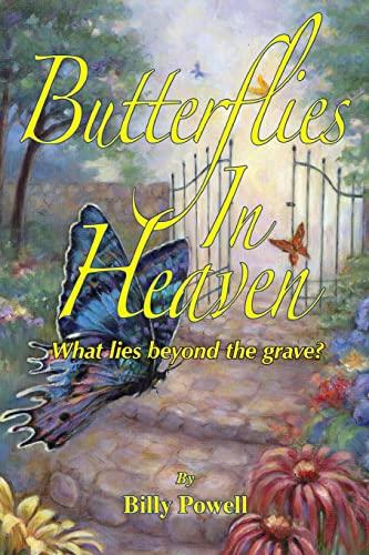 Butterflies in Heaven By Billy Powell