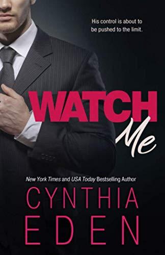 Watch Me: Volume 1 (Dark Obsession) By Cynthia Eden
