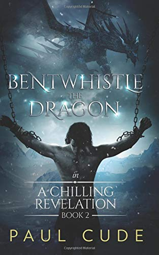 Bentwhistle the Dragon in A Chilling Revelation: Volume 2 By Paul Cude