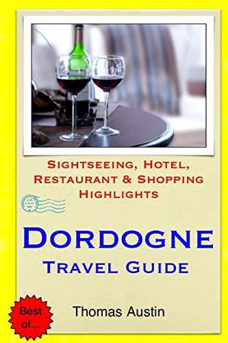 Dordogne Travel Guide By Thomas Austin
