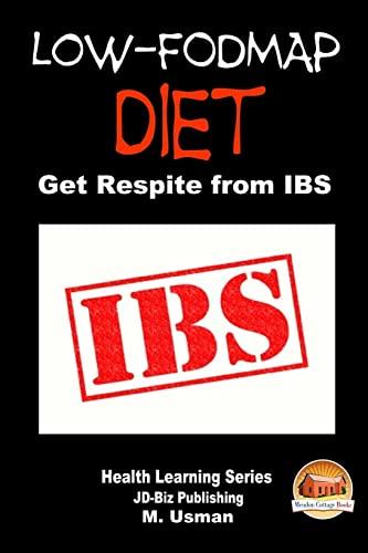 Low-FODMAP Diet - Get Respite from IBS By John Davidson