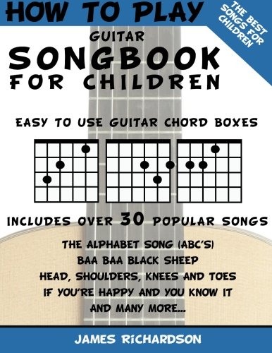 How To Play Guitar Songbook For Children By James Richardson