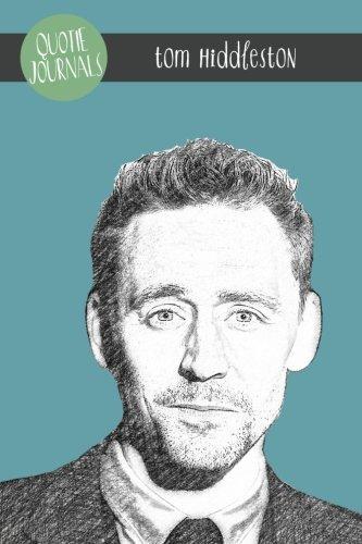 Tom Hiddleston Quote Journal By Quotie Pie