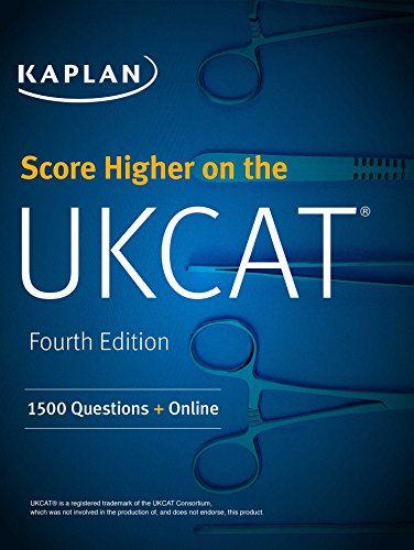 Score Higher on the UKCAT: 1500 Questions with the Book, 3 Mock Exams and Online Question Bank (Kaplan Test Prep) By Kaplan Test Prep