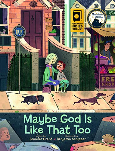 Maybe God Is Like That Too By Jennifer Grant