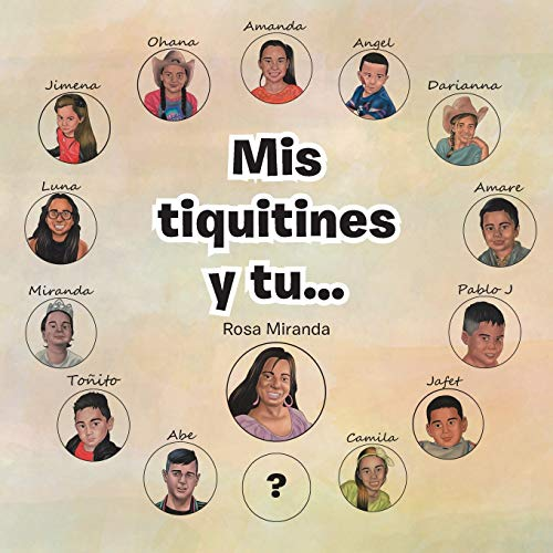MIS Tiquitines Y Tu... By Rosa Miranda