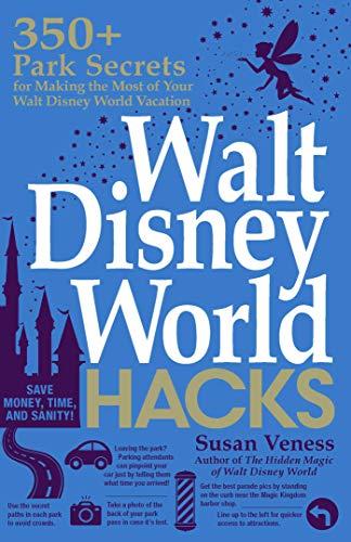 Walt Disney World Hacks By Susan Veness