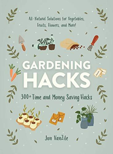 Gardening Hacks By Jon VanZile