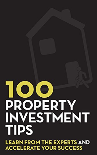 100 Property Investment Tips: Learn from the experts and accelerate your success By Rob Dix