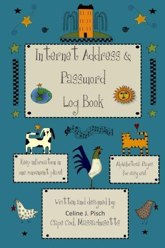 Internet Address & Password Log Book By MS Celine J Pisch