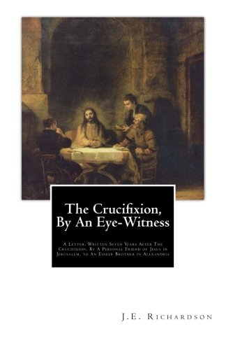 The Crucifixion, By An Eye-Witness By T K