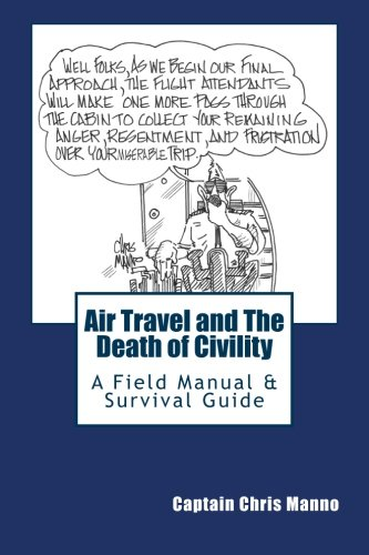 Air Travel and the Death of Civility By Chris Manno