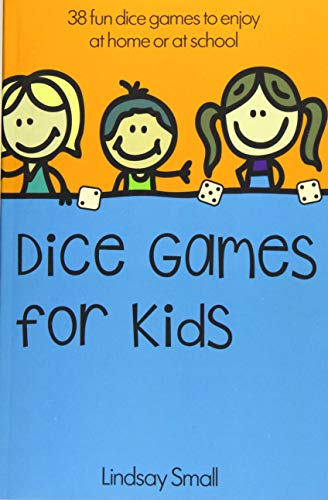 Dice Games for Kids By Lindsay Small