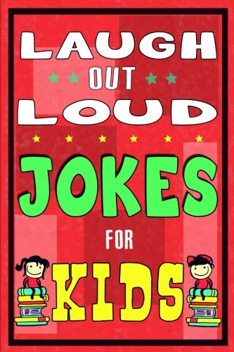 Laugh-Out-Loud Jokes for Kids Book By Jokes For Kids
