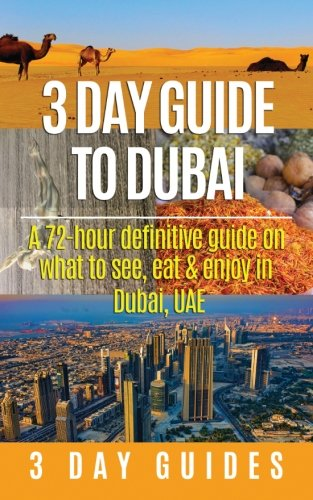 3 Day Guide to Dubai By 3 Day City Guides