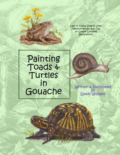Painting Toads & Turtles in Gouache By Sandy Williams