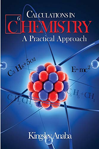 Calculations in Chemistry By Kingsley Anaba Msc