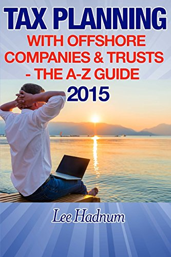 Tax Planning With Offshore Companies & Trusts 2015 By Lee Hadnum