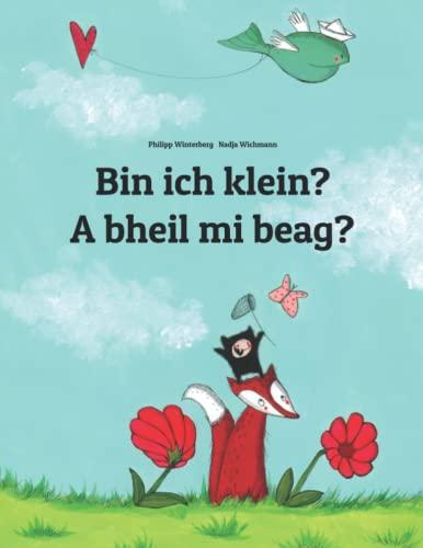 Bin ich klein? A bheil mi beag? By Nadja Wichmann