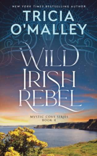 Wild Irish Rebel By Tricia O'Malley