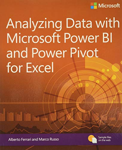 Analyzing Data with Power BI and Power Pivot for Excel (Business Skills) By Alberto Ferrari