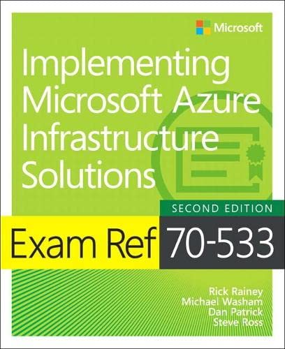 Exam Ref 70-533 Implementing Microsoft Azure Infrastructure Solutions By Michael Washam