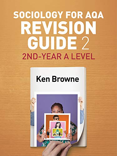 Sociology for AQA Revision Guide 2: 2nd-Year A Level By Ken Browne