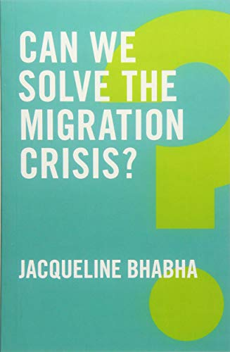 Can We Solve the Migration Crisis? By Jacqueline Bhabha