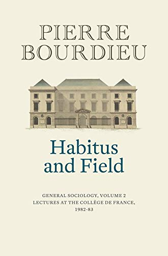 Habitus and Field By Pierre Bourdieu