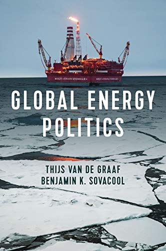 Global Energy Politics By Thijs Van de Graaf
