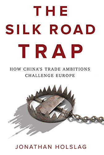 The Silk Road Trap By Jonathan Holslag