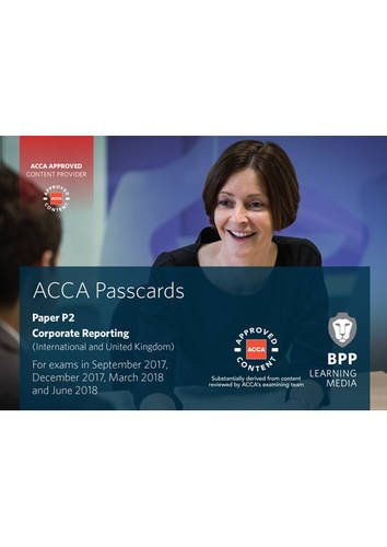 ACCA P2 Corporate Reporting (International & UK): Passcards By BPP Learning Media