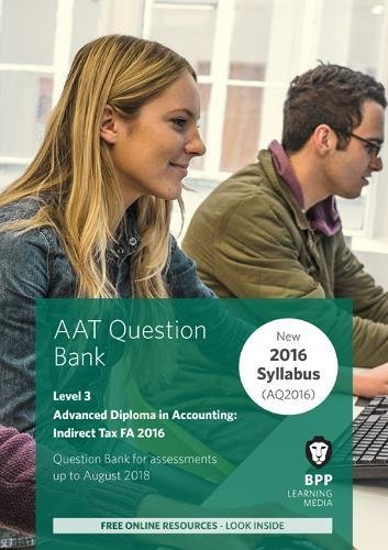 AAT Indirect Tax FA2016 (2nd Edition): Question Bank By BPP Learning Media