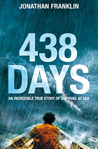 438 Days: An Extraordinary True Story of Survival at Sea by Jonathan S. Franklin