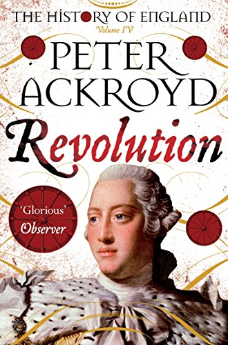 Revolution: A History of England Volume IV (The History of England) By Peter Ackroyd