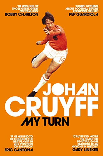 My Turn: The Autobiography By Johan Cruyff