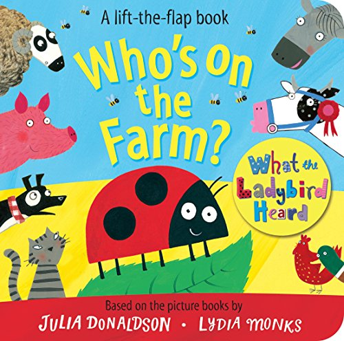 Who's on the Farm? A What the Ladybird Heard Book (Lift the Flap Book) By Julia Donaldson