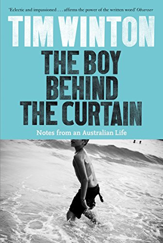 The Boy Behind the Curtain: Notes From an Australian Life by Tim Winton