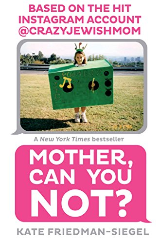 Mother, Can You Not? By Kate Friedman